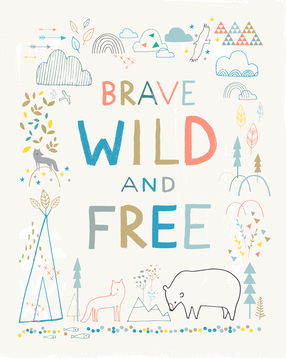 Brave, wild and free